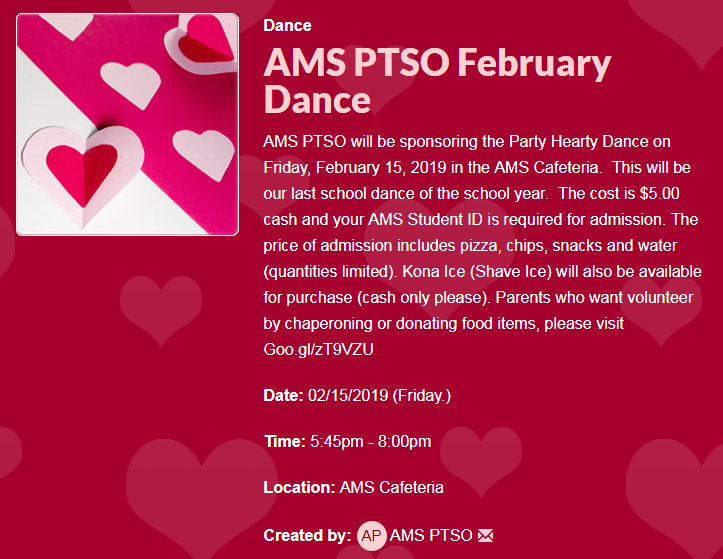 AMS PTSO will be sponsoring the Party Heart Dance Feb 15, 2019 from 5:45 - 8:00 located in the cafeteria.